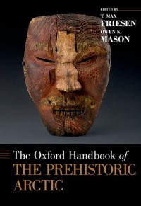 The Oxford Handbook of the Prehistoric Arctic
