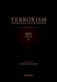 TERRORISM: INTERNATIONAL CASE LAW REPORTER 2011