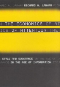 The Economics of Attention - Style and Substance in the Age of Information