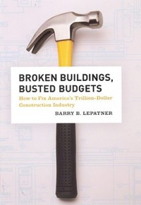 Broken Buildings, Busted Budgets