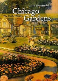 Chicago Gardens - The Early History