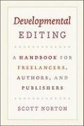 Developmental Editing - A Handbook for Freelancers, Authors, and Publishers