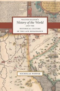 "Walter Ralegh's ""History of the World"" and the Historical Culture of the Late Renaissance"