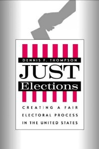 Just Elections - Creating a Fair Electoral Process  in the United States