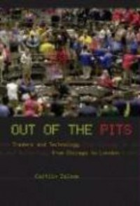 Out of the Pits - Traders and Technology from Chicago to London