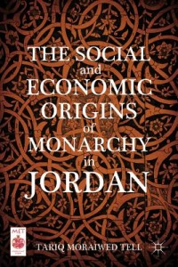 The Social and Economic Origins of Monarchy in Jordan