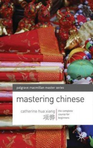 Mastering Chinese. by Catherine Hua Xiang