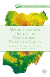 Muslim-Christian Dialogue in Postcolonial Northern Nigeria