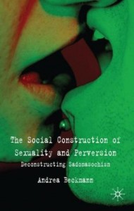 The Social Construction of Sexuality and Perversion