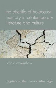The Afterlife of Holocaust Memory in Contemporary Literature and Culture