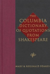 The Columbia Dictionary of Shakespeare Quotations