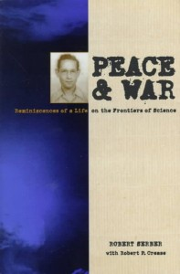 Peace & War - Reminiscences of a Life on the Frontiers of Science