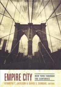 Empire City - New York Through the Centuries