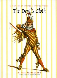 The Devil's Cloth - A History of Stripes & Striped  Fabric