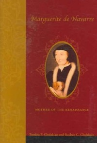 Marguerite de Navarre (1492-1549) - Mother of the Renaissance