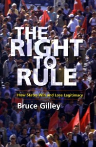 The Right to Rule - How States Win and Lose Legitimacy