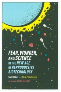 Fear, Wonder, and Science in the New Age of Reproductive Biotechnology
