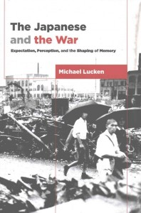 The Japanese and the War - Expectation, Perception, and the Shaping of Memory