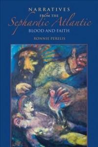 Narratives from the Sephardic Atlantic