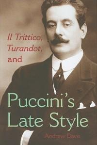 Il Trittico, Turandot, and Puccini's Late Style