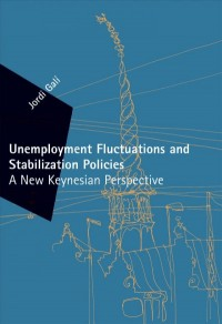 Unemployment Fluctuations and Stabilization Policies - A New Keynesian Perspective