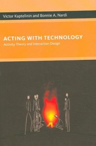 Acting with Technology - Activity Theory and Interaction Design