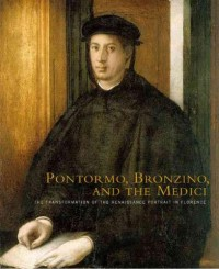 Pontormo, Bronzino, and the Medici