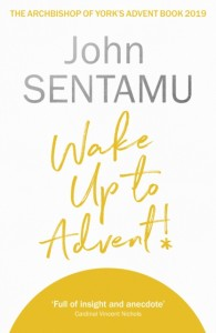 Wake Up for Advent!: The Archbishop of York's Advent Book, 2019