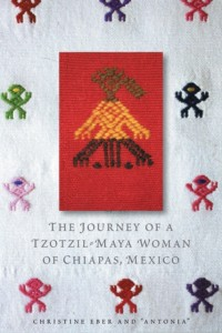 Journey of a Tzotzil-Maya Woman of Chiapas, Mexico