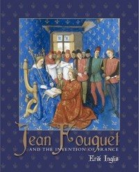Jean Fouquet and the Invention of France