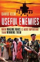Useful Enemies - When Waging Wars is More Important Than Winning Them