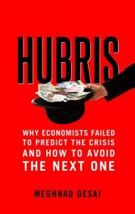 Hubris - Why Economists Failed to Predict the Crisis and How to Avoid the Next One