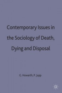 Contemporary Issues in the Sociology of Death, Dying and Dis