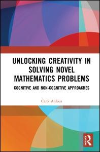 Unlocking Creativity in Solving Novel Mathematics Problems