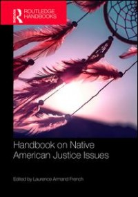 Routledge Handbook on Native American Justice Issues
