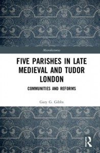 Five Parishes in Late Medieval and Tudor London