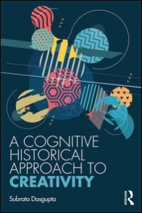 A Cognitive-Historical Approach to Creativity