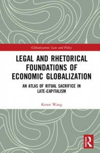 Legal and Rhetorical Foundations of Economic Globalization