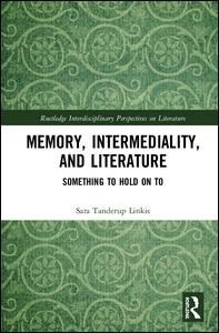 Memory, Intermediality, and Literature