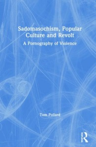 Sadomasochism, Popular Culture and Revolt