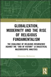 Globalization, Modernity and the Rise of Religious Fundamentalism