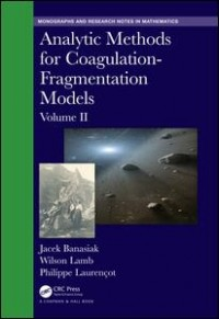 Analytic Methods for Coagulation-Fragmentation Models, Volume II