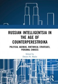 Russian Intelligentsia in the Age of Counterperestroika
