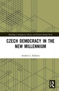 Czech Democracy in the New Millennium