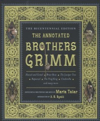 The Annotated Brothers Grimm - Bicentennial Edition