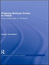 Policing Serious Crime in China