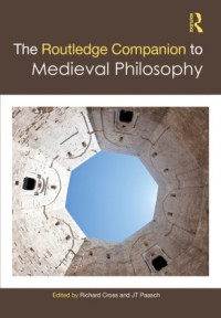 The Routledge Companion to Medieval Philosophy