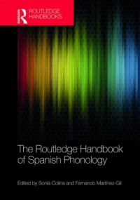 The Routledge Handbook of Spanish Phonology