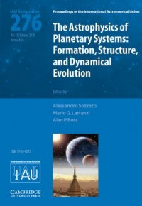 The Astrophysics of Planetary Systems (IAU S276)