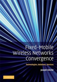 Fixed-Mobile Wireless Network Convergence
